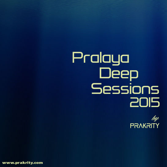 prakrity - pralaya deep sessions 2015