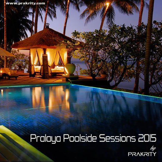 prakrity - pralaya poolside sessions 2015