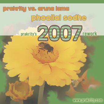prakrity's 2007 rework of the pralaya remix of the aruna lama classic 'phoollai sodhe'